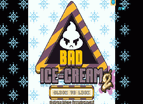 Bad Icecream 2