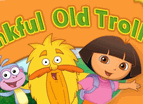 Dora Thankful Old Troll