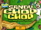Spongebob Sandy Chop Chop