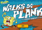 Spongebob Walks Da Plank